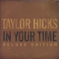 In Your Time — Taylor Hicks