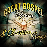 Great Gospel Hymns & Christian Songs — сборник