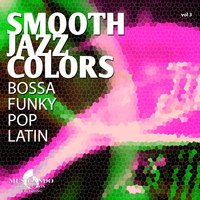Smooth Jazz Colors, Vol. 3 — Smooth Jazz  Colors