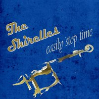 Easily Stop Time — The Shirelles