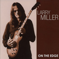 On The Edge — Larry Miller