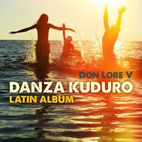Danza Kuduro Latin Album — Don Lore V
