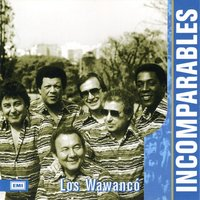 Incomparables — Los Wawanco