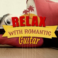 Relax with Romantic Guitar — Guitare athmosphere, Gitarre Romantische, Relax Music Chitarra e Musica, Relax Music Chitarra e Musica|Gitarre Romantische|Guitare athmosphere