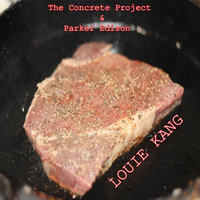 Louie Kang — The Concrete Project & Parker Edison