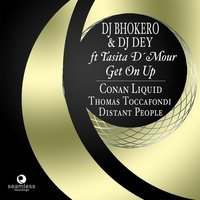 Get On Up — DJ Bhokero, DJ Dey, Tasita D'Mour