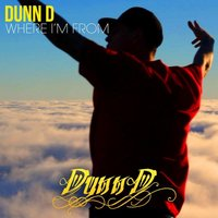 Where I'm From — Dunn D