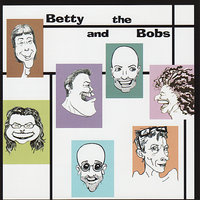 Betty And The Bobs — Betty And The Bobs