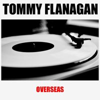 Overseas — Tommy Flanagan