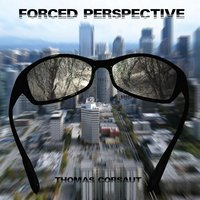 Forced Perspective — Thomas Corsaut