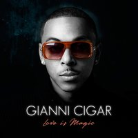 Love Is Magic — Gianni Cigar
