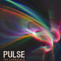 Pulse — The Chordials