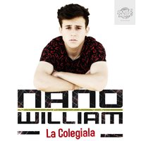 La Colegiala — Nano William