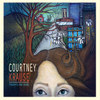 Thoughts and Sound — Courtney Krause