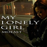 My Lonely Girl — Moeast