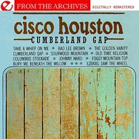 Cumberland Gap - From The Archives — Cisco Houston