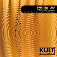 "Kult Records Presents ""My Lordy"" — Philip Jo"