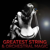 Greatest String & Orchestral Magic — сборник