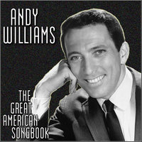 The Great American Songbook — Andy Williams