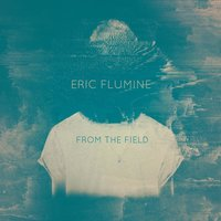 From the Field — Eric Flumine