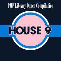 PMP Library Dance Compilation: House, Vol. 9 — сборник