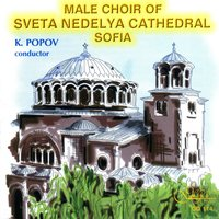The Male Choir of Sveta Nedelya Cathedral Sofia — Kiril Popov, Male Choir of Sveta Nedelya Cathedral