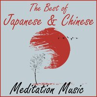 The Best of Japanese & Chinese Meditation Music — Reiki, Best Relaxing Spa Music, Japanese Relaxation and Meditation