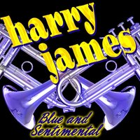 Blue And Sentimental — Harry James