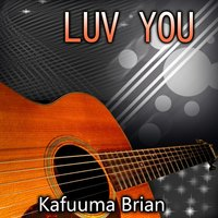 Luv You — Kafuuma Brian