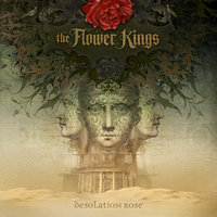 Desolation Rose — The Flower Kings