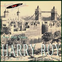 Harry Roy and His Orchestra: New Day Come — Harry Roy