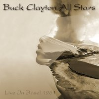 Live in Basel, 1961 — Buck Clayton All Stars