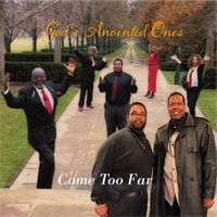 Come Too Far — God's Anointed Ones