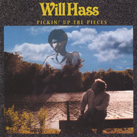 Pickin' Up The Pieces — Will Hass