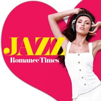 Jazz: Romance Times — Romantic Time