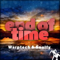 End Of Time — Warptech