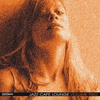 Jazz Cafe Lounge, Volume 2 — сборник