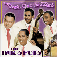 That Cat Is High — The Ink Spots