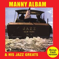 Manny Albam and His Jazz Greats: Jazz New York — Manny Albam