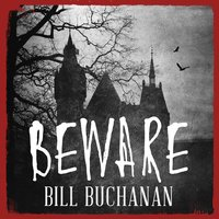 Beware — Bill Buchanan