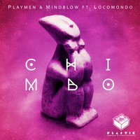 Chimbo — Locomondo, Playmen, Mindblow, Playmen | Mindblow