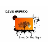 Bring On the Night — David Griffiths