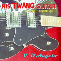 His Twang Guitar: A Tribute To Duane Eddy — V. D'angelo