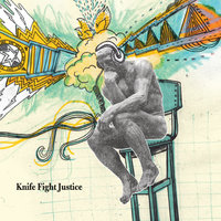 Knife Fight Justice — Knife Fight Justice