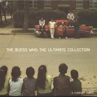 The Ultimate Collection — The Guess Who