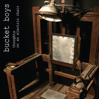 Thoughts on an Electric Chair — Bucket Boys