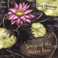 Songs of the Water Rose — Greg Maroney