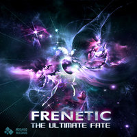 The Ultimate Fate — Frenètic