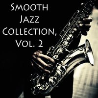 Smooth Jazz Collection, Vol. 2 — Dinner Music, Jazz Lounge Groove, Jazz Standards