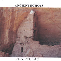 Ancient Echoes — Steven Tracy
